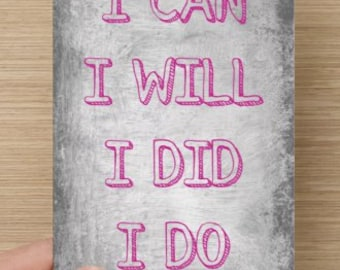 I Can I Will I Did I Do~positivity greeting card, women/sisters, empowerment, self-esteem, direct sellers team, accomplishment