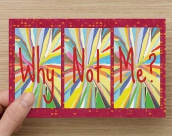 Why Not Me?~Greeting Card~Graduation~Self-esteem~Empowerment~Dreams~Celebration~direct sellers, Colorful, Uplifting, Self-esteem quote
