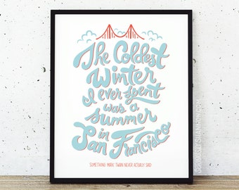 "San Francisco Print, Mark Twain ""The coldest winter I ever spent..."" Typography Wall Art, Home Decor Sign"