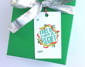 """Funny Holiday Gift Tags, Set of 10, """"This is not a regift"""""""