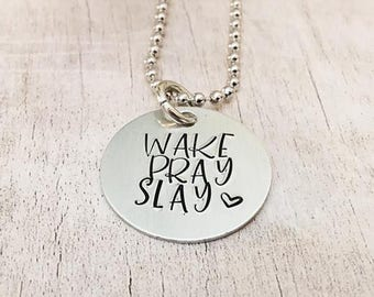 Wake Pray Slay Necklace - Motivational Necklace - Wake Pray Slay - Hand Stamped Necklace