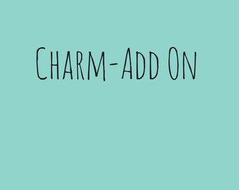 Hand Stamped Charm Add On
