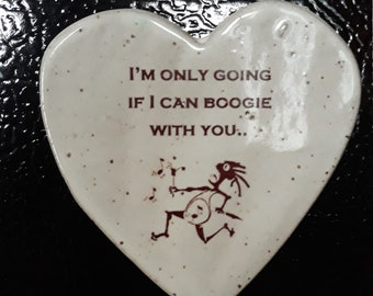 I'm only going if I can boogie with you Magnet