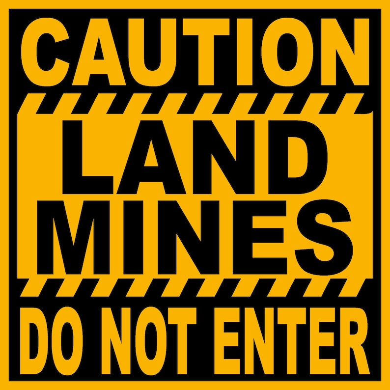 Image result for caution landmines sign