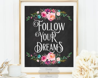 follow your dreams modern art print printable quote wall decor motivational print floral decor modern art dorm decor fall print office decor
