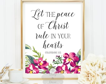 Let the peace of Christ rule in your hearts Christian quote Bible verse Scripture print Colossians 3:15 floral art nursery home decor art