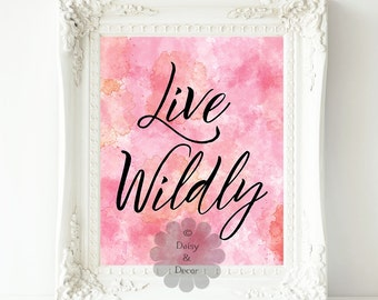 Live Wildly printable quote typography art print quote poster calligraphy art wall decor - abstract art poster modern art wall print