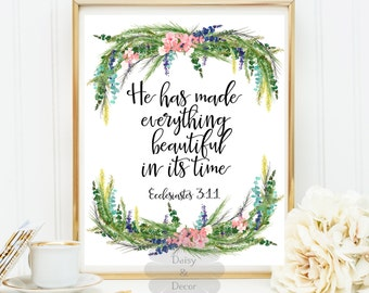 He has made everything beautiful in its time Ecclesiastes 3:11 Bible verse Scripture art print printable Christian wall art typography print