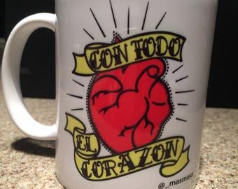 Con Todo El Corazon Mug