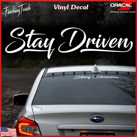 Stay driven car decal windshield sticker custom window graphic