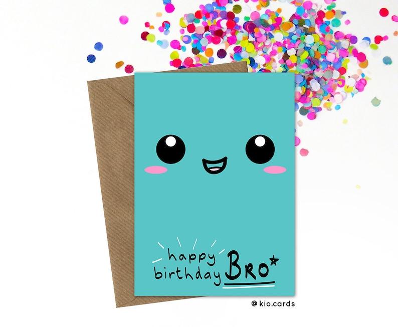 Brother Birthday Card, Brother Gift Ideas, To My Brother, Big Brother  Birthday, Little Brother Birthday, Bro Card, Kawaii Face, Fun Birthday