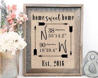 Home Sweet Home Sign // Home Sweet Home Print // Home Sign // GPS Coordinates Gift, Sign, Latitude Longitude Sign, Burlap Print