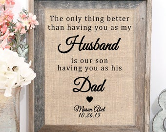 43074a483d9 The Only Thing Better Than Having You As My Husband is Our Children Having  You as Their Dad | Father's Day Gift from Wife | Burlap Print