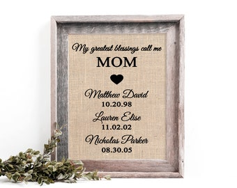 My Greatest Blessings Call Me Mom, Burlap Print, Gift from Children to Mom, Grandma, Mother, Mum