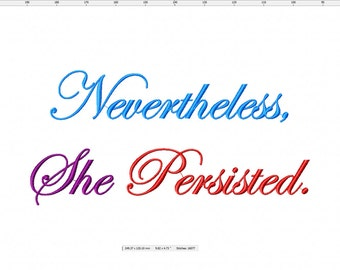 Nevertheless, She Persisted Machine Embroidery Design