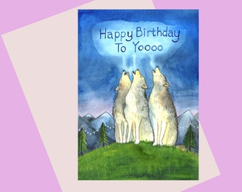 NEW: Wolf A6 birthday celebration card- featuring a wolf pack howling Happy Birthday to Yoooo- for wolf lovers-howling wolf-stay wild