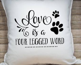 Love Is A Four Legged Word Pillow Cover - Throw Pillow Cover - Decorative Pillow - Dog Lover