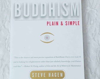 BUDDHISM ~ PLAIN & SIMPLE: The Practice of Being Aware, Right Now, Every Day