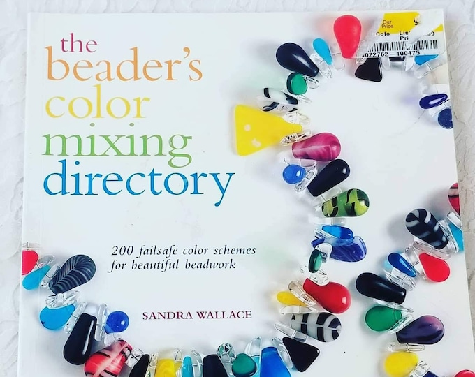 Beader's Color Mixing Directory : 200 Failsafe Color Schemes for Beautiful Beadwork