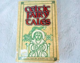 Celtic Fairy Tales ~ Joseph Jacobs ~ Tales from Celtic Irish Scottish History and More