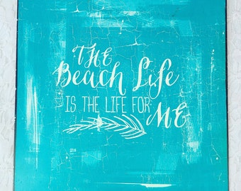 """Metal Wall Hanging Sign ~ """"The Beach Life Is The Life For Me"""" Sign ! Shabby Chic Hand Painted BEACH LOVERS Sign ~ Beach Décor ~ 10"""" x 10"""""""