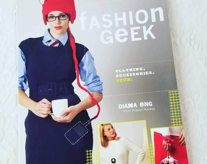 Fashion Geek : Clothes Accessories Tech by Diana Eng