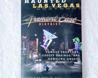 Haunted Las Vegas: Famous Phantoms, Creepy Casinos, And Gambling Ghosts by Paul W. Papa ~ 243 Page PAPERBACK BOOK