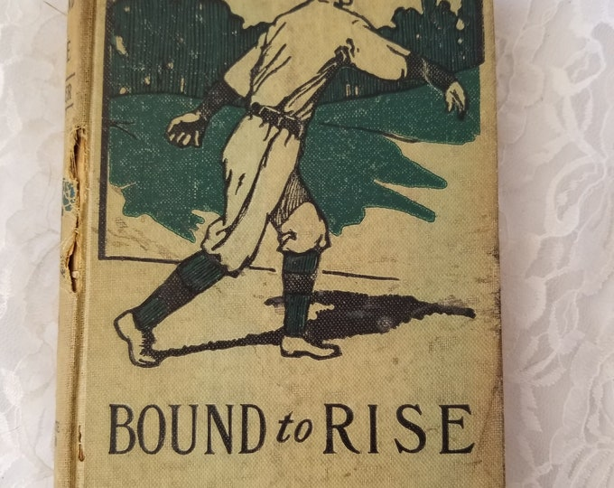 "Clearance! Antique Book ""Bound to Rise"" by Horatio Alger Jr from the Alger Series for Boys"