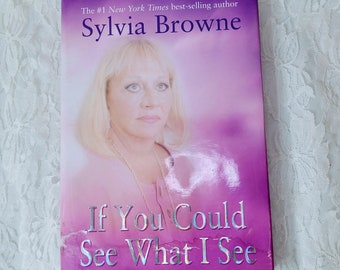 If You Could See What I See : The Tenets of Novus Spiritus by Sylvia Browne HARDCOVER BOOK