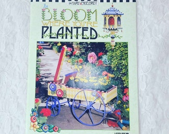 Bloom Where You're Planted (Leisure Arts #3433) Paperback ~ Learn New Techniques ~ Detailed Instructions