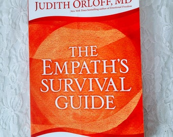 The Empath's Survival Guide Life Strategies for Sensitive People by Judith Orloff, MD ~ SOFTCOVER BOOK