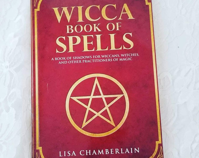 Wicca Book of Spells ~ A Practical Book of Shadows ~ by Lisa Chamberlain