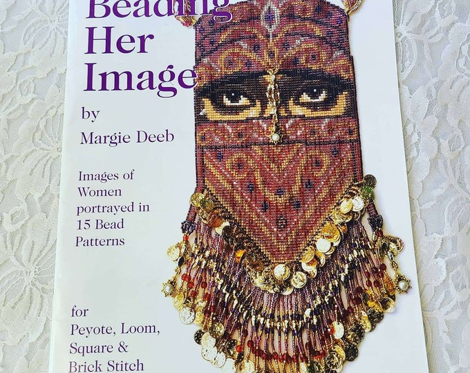 RARE Beading Her Image - By Margie Deeb 15 patterns - peyote, loom, square & brick ~ Learn New Techniques ~ Detailed Instructions