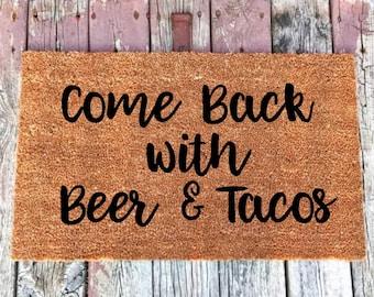 Come Back with Beer & Tacos Doormat, Beer Doormat, Taco Doormat, Funny Doormat, Welcome Mat, Custom Welcome Mat, Funny Door Mat