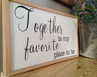 VINYL WORDS 24x14|Together Is My Favorite Place To Be|Signs for Home|Signs with Quotes|Wood Sign|Custom Sign|Rustic Sign|Farmhouse Sign