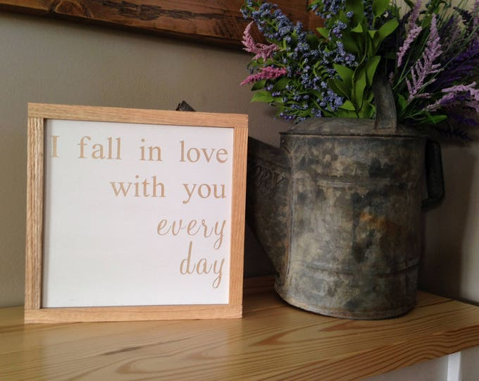 "PAINTED 14""x14"" /I Fall in Love with you Every Day/Signs with Quotes/Love Sign