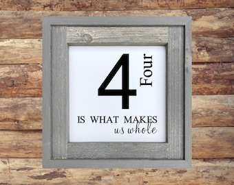 Family Number Sign/Four is What Makes Us Whole/Wood Sign/Large Frame Farmhouse Decor/Family of Four Farmhouse Sign/Family Sign/Painted Sign