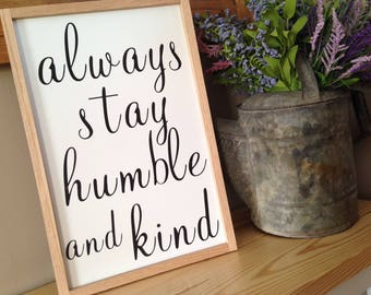 VINYL WORDS 14x24|Always Stay Humble and Kind/Signs with Quotes/Custom Sign|Wood Sign|Rustic Decor|Handpainted Sign|Farmhouse Sign|Rustic