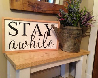 VINYL WORDS 24X14|Stay Awhile|Farmhouse Style|Signs with Quotes|Hand Painted|Wood Sign|Custom Sign|Rustic Sign|Farmhouse Home Decor
