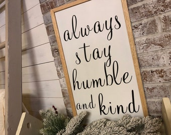 Humble and Kind Sign/ Inspirational Wood Sign Decor/Graduation Gift/Gift for Her/Farmhouse Decor/Country Music Signs/PAINTED 24x14