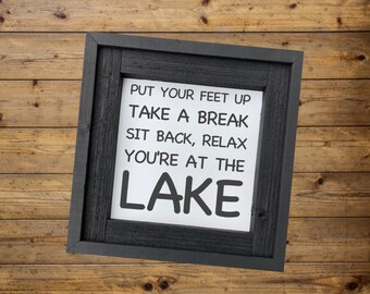 Lake House Sign/You're at the Lake/Lake Signs/Fixer Upper Style/Signs with Quotes/Barn Wood Signs/Signs for Home/Custom Sign/Framed Signs