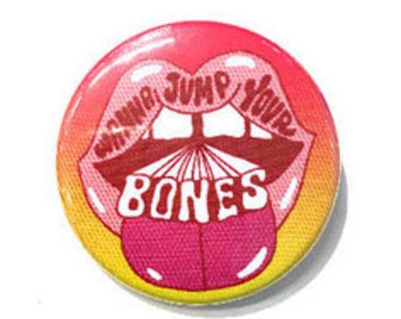 Wanna Jump Your Bones Button