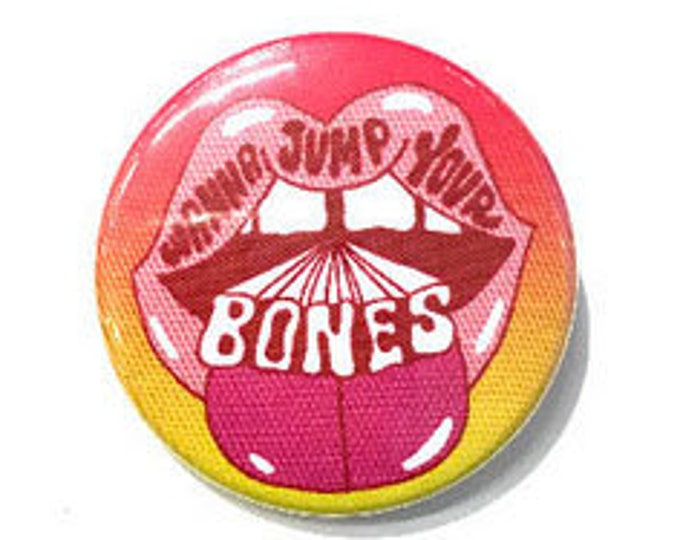 Wanna Jump Your Bones Button