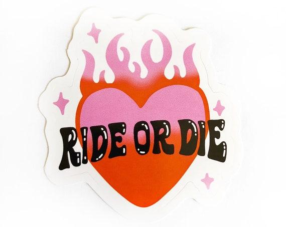 Ride Or Die Sticker