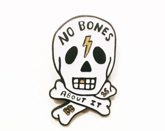 No Bones About It Enamel Pin