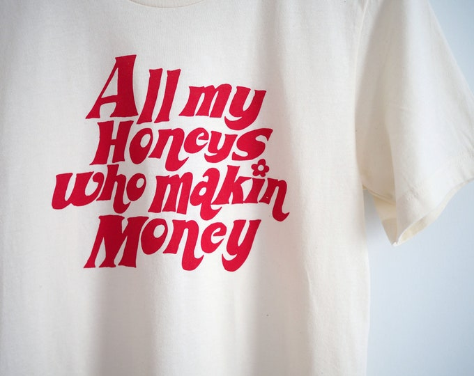All My Honeys Tee