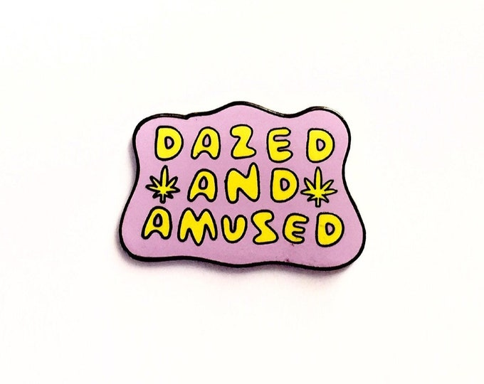 Dazed and Amused Enamel Pin