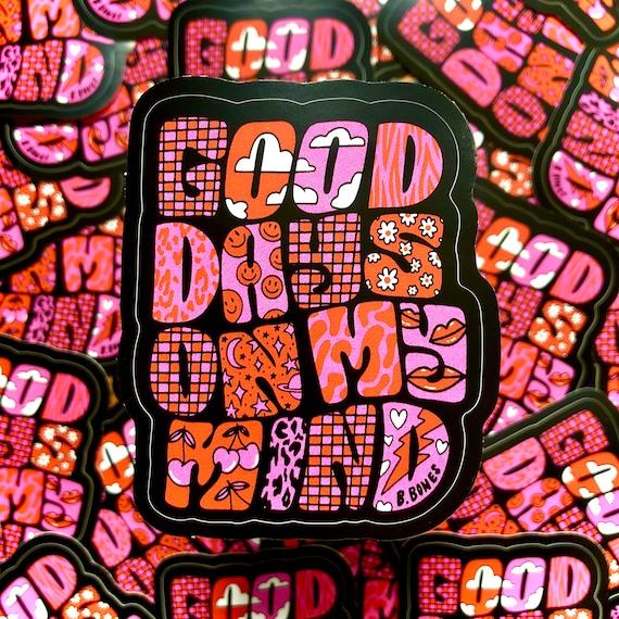 Good Days On My Mind Sticker