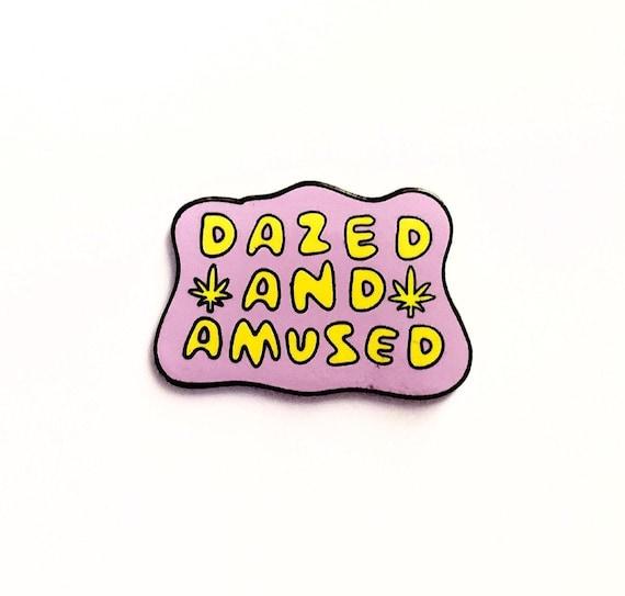 Dazed and Amused Enamel Pin