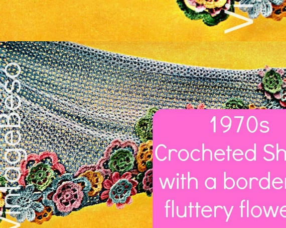 Shawl Crochet Pattern • 1970s Vintage Crochet Pattern • Fluttery Flower SHAWL • Flowers • Bouquet on Your Shoulders• Watermarked PDF Only